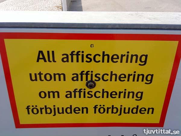 All affischering utom affischering om affischering förbjuden förbjuden.