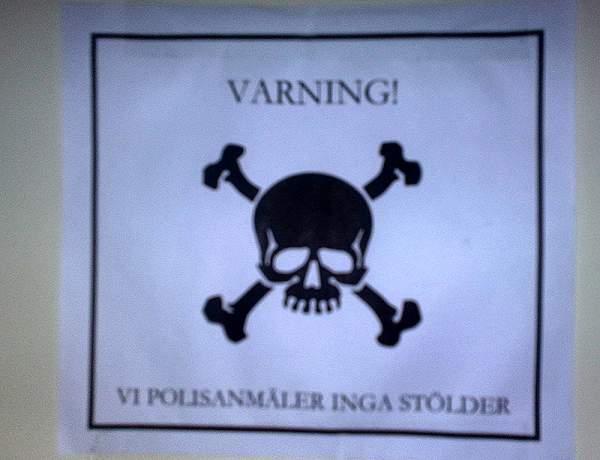 Varning! Vi polisanmäler inga stölder