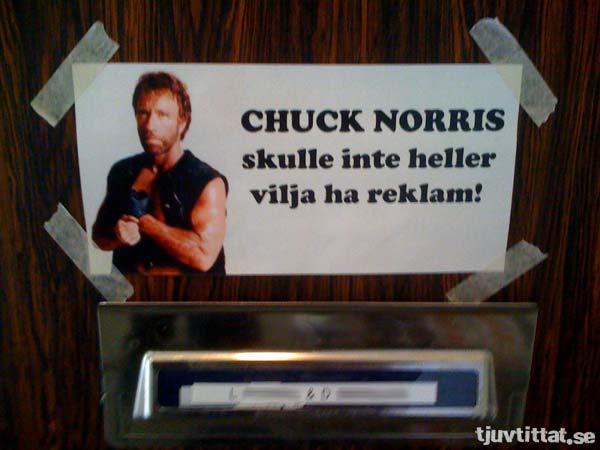 Chuck Norris skulle inte heller vilja ha reklam!