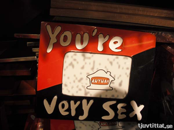 You're very sex